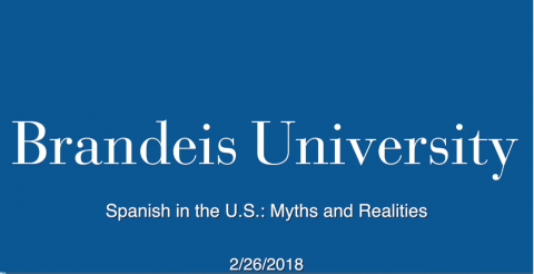 U.S. Spanish: Myths and facts. Brandeis University, February 2018